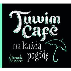 Tuwim Cafe na każdą pogodę - Wysyłka od 3,99 - porównuj ceny z wysyłką (kategoria: Poezja)