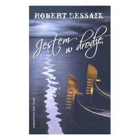JESTEM W DRODZE Dessaix Robert