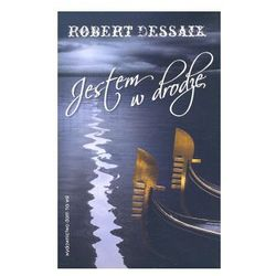 JESTEM W DRODZE Dessaix Robert (Dessaix Robert)