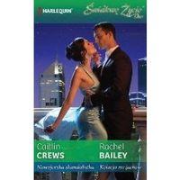 Nowojorska skandalistka, Kolacja na jachcie - Caitlin Crews, Rachel Bailey (320 str.)