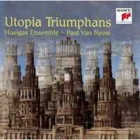 Utopia Triumphans: The Great Polyphony of the Renaissance (CD) - Van Nevel Paul