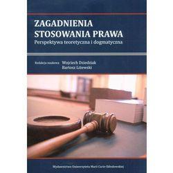 Zagadnienia stosowania prawa. Perspektywa teoretyczna i dogmatyczna, pozycja z kategorii Prawo, akty prawne