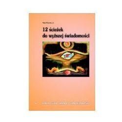 12 ścieżek do wyższej świadomości, pozycja wydana w roku: 2004
