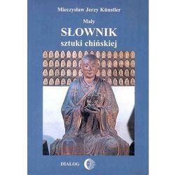 Mały słownik sztuki chińskiej, Mieczysław Jerzy Kunstler