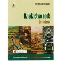 Dziedzictwo epok Gospodarka Historia i społeczeństwo 1 i 2 Podręcznik Zakres podstawowy, oprawa miękka