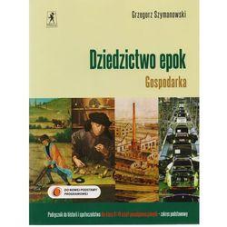 Dziedzictwo epok Gospodarka Historia i społeczeństwo 1 i 2 Podręcznik Zakres podstawowy, książka w oprawi
