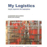 MY LOGISTICS JĘZYK ANGIELSKI DLA LOGISTYKÓW