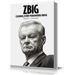 Zbig. Człowiek, który podminował Kreml (Agora)