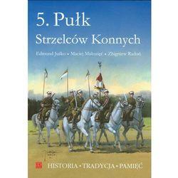 5. Pułk Strzelców Konnych, rok wydania (2009)