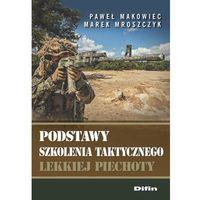 Podstawy szkolenia taktycznego lekkiej piechoty - Wysyłka od 3,99 - porównuj ceny z wysyłką, DIFIN Spółk