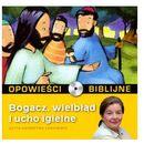 Praca zbiorowa Opowieści biblijne - tom 15 bogacz, wielbłąd i ucho igielne (9788376751153)