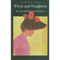 Wives and Daughters - Elizabeth Gaskell - Zakupy powyżej 60zł dostarczamy gratis, szczegóły w sklepie (opr