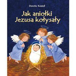 Jak aniołki Jezusa kołysały, pozycja wydawnicza