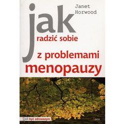 Jak Radzić Sobie z Problemami Menopauzy (Horwood Janet)