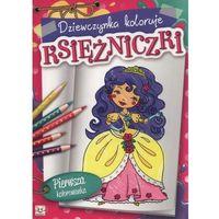 Dziewczynka koloruje Księżniczki + zakładka do książki GRATIS (9788377138380)
