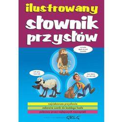 Ilustrowany słownik przysłów, pozycja wydana w roku: 2012