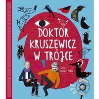 Doktor Kruszewicz w Trójce Rozmawia Dariusz Pieróg + CD - Andrzej G. Kruszewicz, Dariusz Pieróg