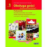 Obsługa gości (konsumentów) Podręcznik do nauki zawodu kelner oraz technik organizacji usług gastronomicz