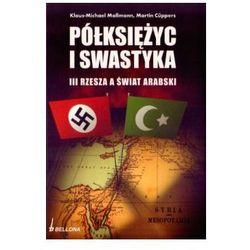 Półksiężyc i swastyka III Rzesza a świat arabski, rok wydania (2009)