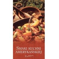 Smaki kuchni amerykańskiej praca zbiorowa
