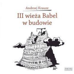 III wieża Babel w budowie - Andrzej Krauze, pozycja wydawnicza