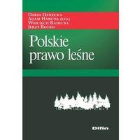 Polskie prawo leśne - Danecka Daria, Habuda Adam redakcja, Radecki Wojciech, Rotko Jerzy