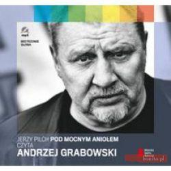 Pod mocnym aniołem czyta Andrzej Grabowski (ilość stron 32)