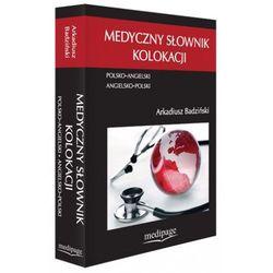 Medyczny słownik kolokacji. Polsko-Angielski, Angielsko-Polski, pozycja wydana w roku: 2011