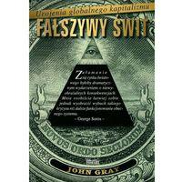 Fałszywy świt. Urojenia globalnego kapitalizmu, książka z kategorii Polityka, publicystyka, eseje