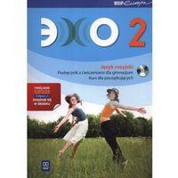 Echo 2 Podręcznik z ćwiczeniami z płytą CD kurs dla początkujących, Gawęcka-Ajchel Beata