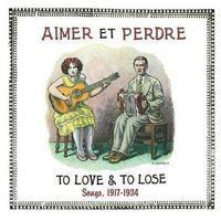 Różni Wykonawcy - Aimer Et Perdre - Songs 1917-1934 z kategorii Folk