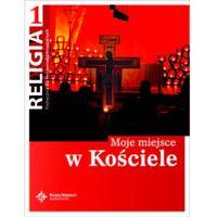 Religia 1 Moje Miejsce W Kościele Podręcznik (2011)