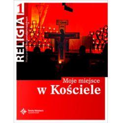 Religia 1 Moje Miejsce W Kościele Podręcznik, rok wydania (2011)