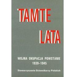 Tamte lata - DODATKOWO 10% RABATU i WYSYŁKA 24H!, książka z kategorii Książki militarne