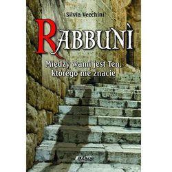 Rabbuni. Między wami jest Ten, którego nie znacie - Silvia Vecchini, książka z kategorii E-booki