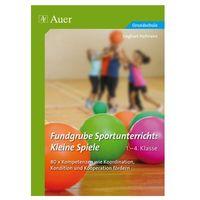 Fundgrube Sportunterricht: Kleine Spiele 1.-4. Klasse Hofmann, Sieghart (9783403073215)