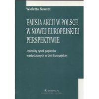 Emisja akcji w Polsce w nowej europejskiej perspektywie (opr. miękka)