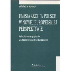 Emisja akcji w Polsce w nowej europejskiej perspektywie, książka z kategorii Biznes, ekonomia