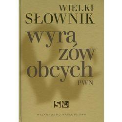 Wielki słownik wyrazów obcych (Sarna, Gałązka, Strasz)