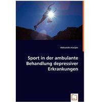Sport in der ambulante Behandlung depressiver Erkrankungen Kociper, Aleksandra (9783836497534)