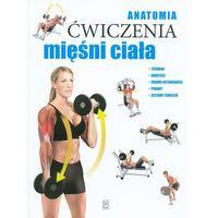 Anatomia Ćwiczenia mięśni ciała - Praca zbiorowa (ISBN 9788380590205)