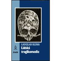 Lidská tragikomedie Ladislav Klíma