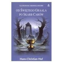 OD ŚWIĘTEGO GRAALA PO SKARB CARÓW Hans-Christian Huf (8324112820)