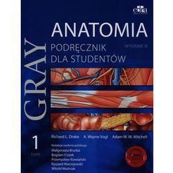 Gray Anatomia Podręcznik dla studentów tom 1 Rok 2016, książka w oprawie broszurowej