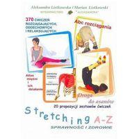 Stretching a-z sprawność i zdrowie + zakładka do książki GRATIS