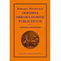 Skromna obrona domów publicznych + zakładka do książki GRATIS (Bernard Mandeville)