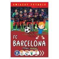 FC Barcelona. Gwiazdy futbolu Praca zbiorowa (9788327454690)