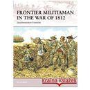 Frontier Militiaman in the War of 1812, Osprey Publishing Ltd
