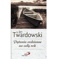 Pytania codzienne na cały rok - Jan Twardowski