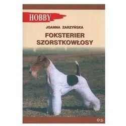 FOKSTERIER SZORSTKOWŁOSY Joanna Zarzyńska (kategoria: Hobby i poradniki)